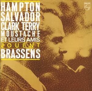 Hampton/Salvador/Terry/Moustache Et Leurs Amis Jouent Brassens album