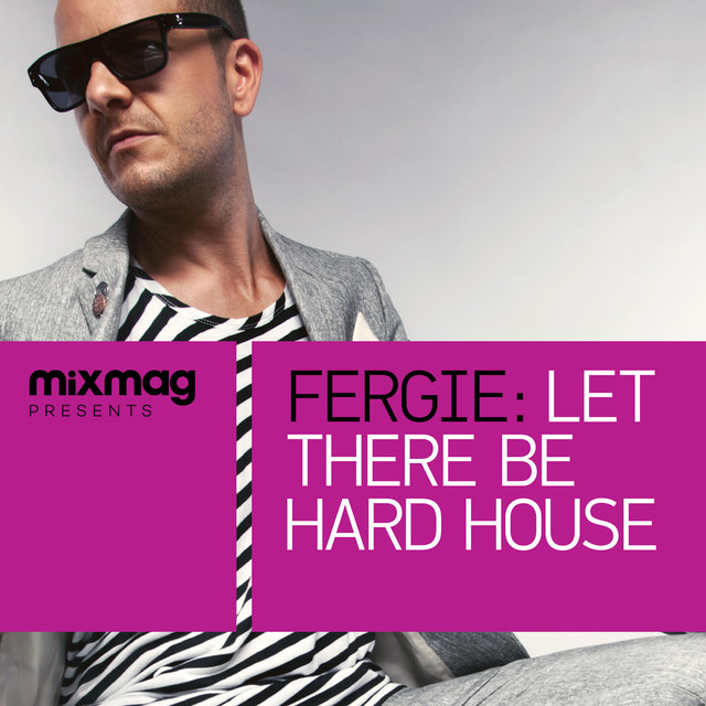 Mixmag Presents: Let There Be Hard House