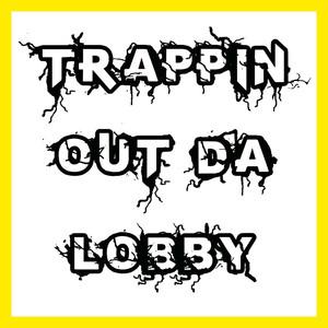 Trappin out da Lobby album