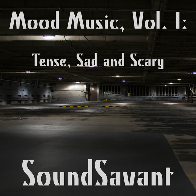 Mood Music, Vol  1: Tense, Sad and Scary by Soundsavant on Spotify