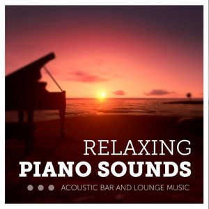 Relaxing Piano Sounds (Acoustic Bar and Lounge Music) Albumcover