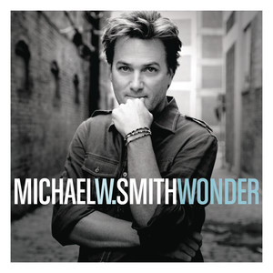 Wonder - Michael W Smith