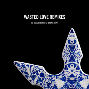 Wasted Love Remixes (feat. Dougy)