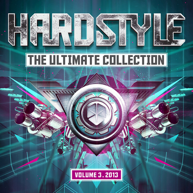 Hardstyle The Ultimate Collection 2013 Volume 3