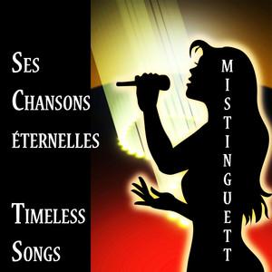 Mistinguett, Ses chansons éternelles, Timeless Songs