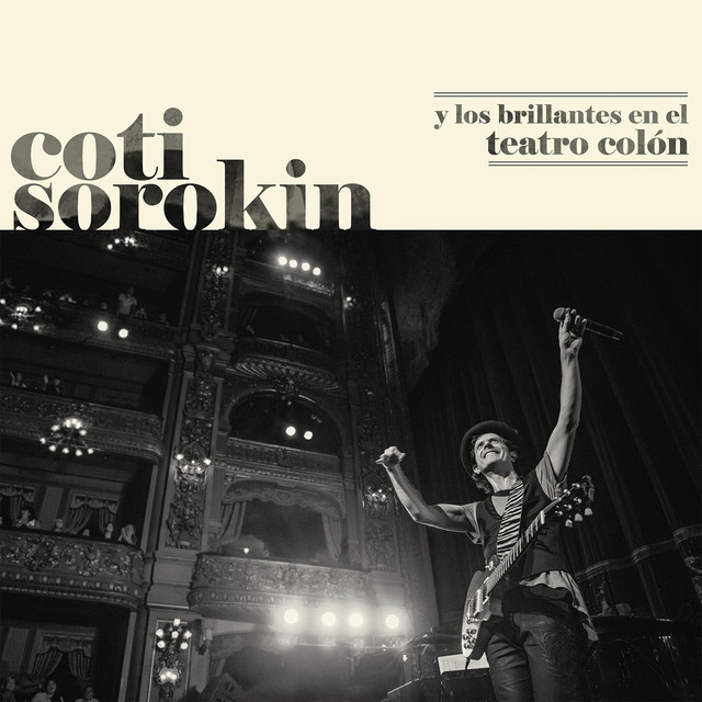 Coti Sorokin Y Los Brillantes En El Teatro Colón (Live At Teatro Colón / 2017)