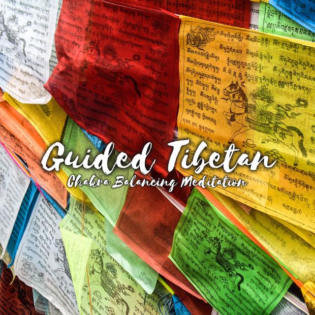 Guided Tibetan Chakra Balancing Meditation, Body & Soul