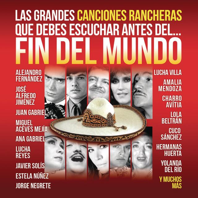 Various Artists Las Grandes Canciones Rancheras que Debes Escuchar antes del Fin del Mundo album cover
