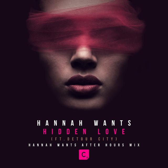Hidden Love (Hannah Wants After Hours Mix)