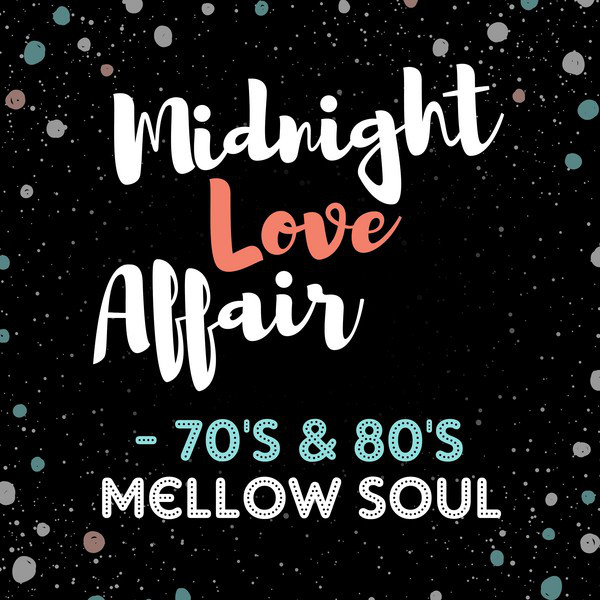 Various Artists Midnight Love Affair - 70's & 80's Mellow Soul album cover