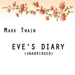Eve's Diary, Unabridged, by Mark Twain Audiobook