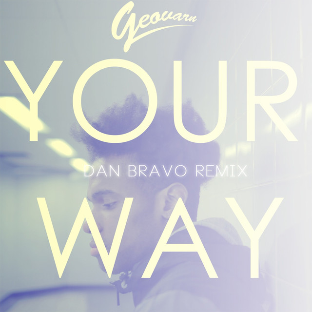 Your Way (Dan Bravo Remix)