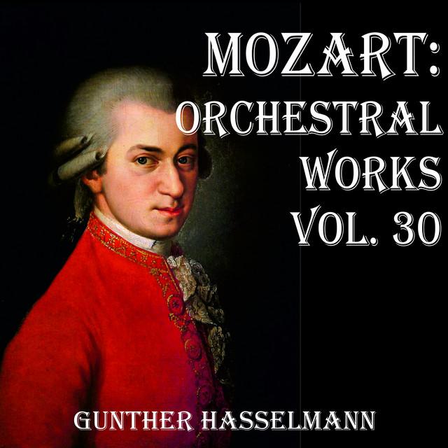 Mozart: Orchestral Works Vol. 30