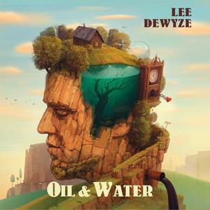 Oil & Water - Lee Dewyze