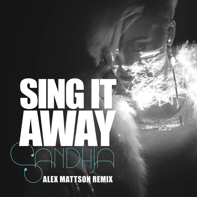 Sing It Away (Alex Mattson Remix)