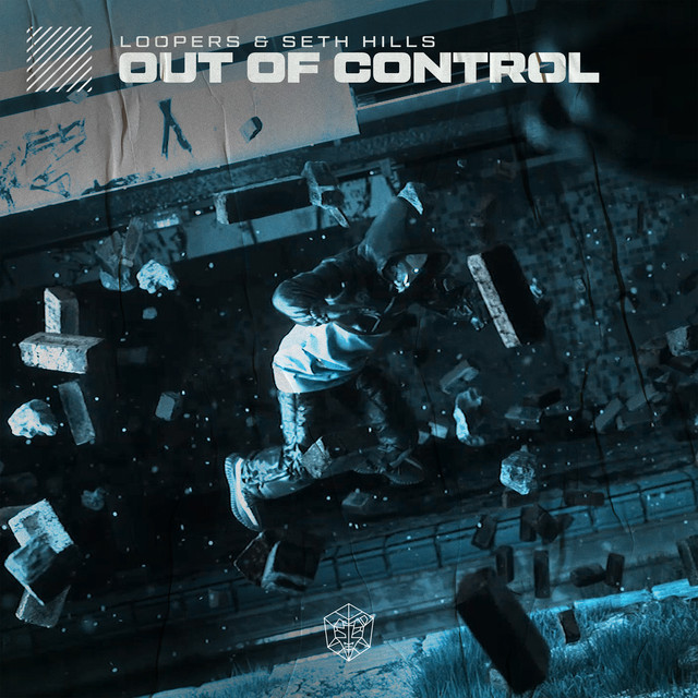 LOOPERS & Seth Hills - Out Of Control