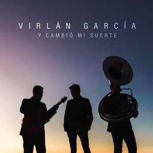 Y Cambió Mi Suerte - Virlán García