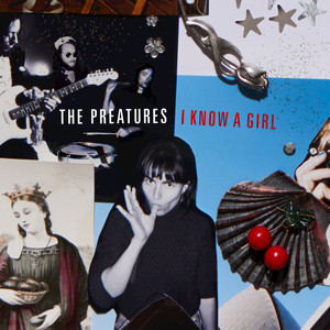 I Know A Girl - The Preatures