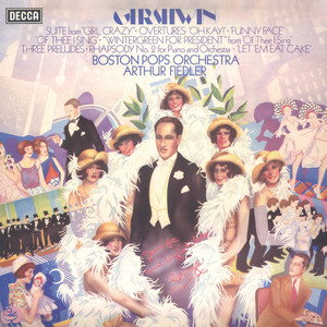 """Gershwin: Suite From """"Girl Crazy""""; Overtures """"Oh Kay"""", """"Funny Face"""", """"Of Thee I Sing"""" album"""