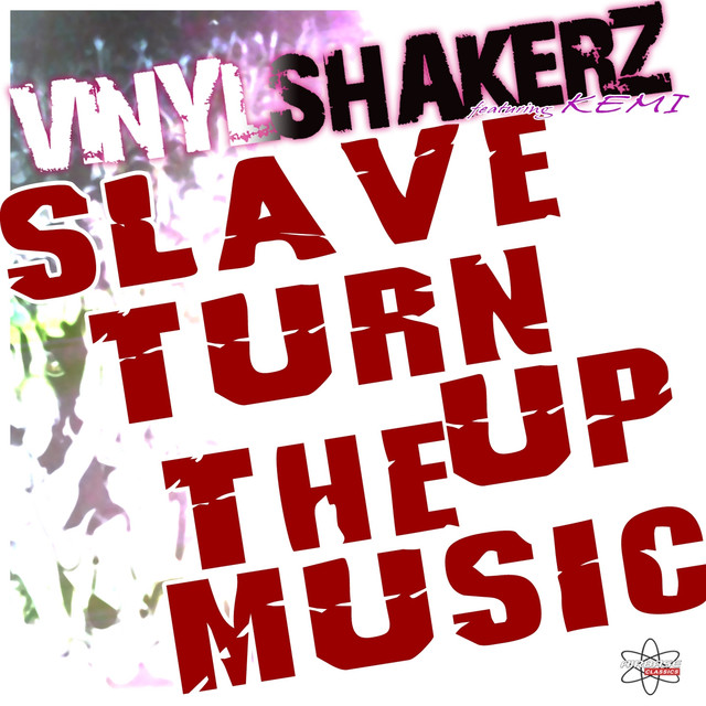 Slave Turn Up the Music (feat. Kemi) [Special Maxi Edition]