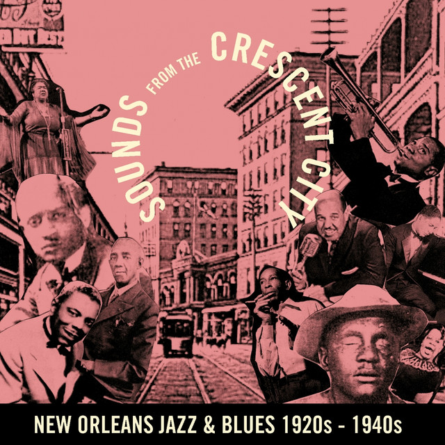 Various Artists Sounds from the Crescent City (New Orleans Jazz & Blues 1920's - 1940's) album cover