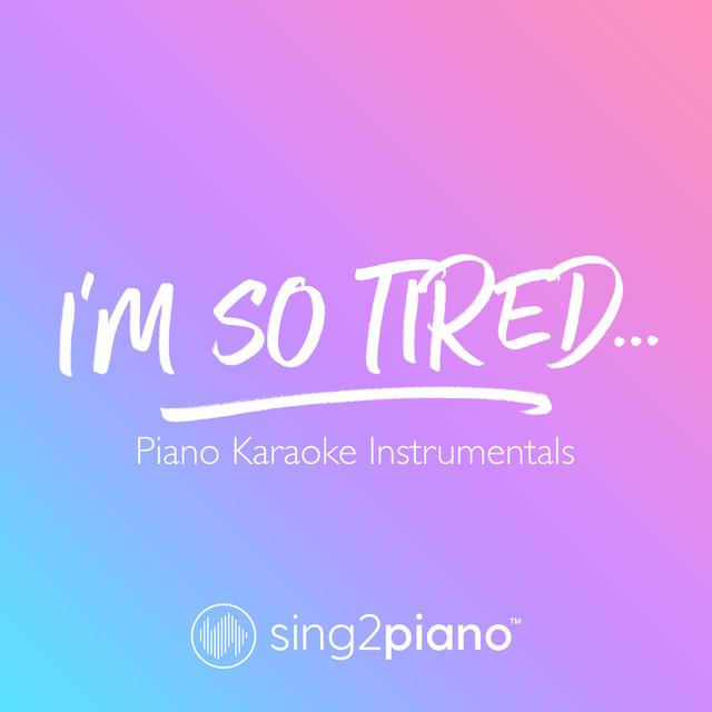 i'm so tired… (Higher Key) [Originally Performed by Lauv & Troye