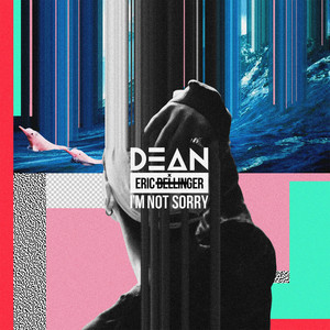 I'm Not Sorry - DEAN