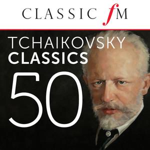 50 Tchaikovsky Classics (By Classic FM) Albumcover