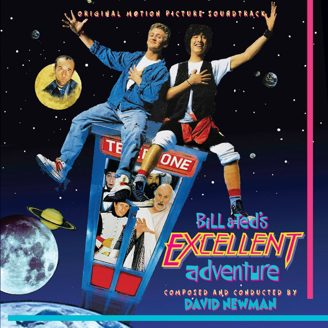 Bill Teds Excellent Adventure Original Motion Picture Soundtrack By David Newman On Spotify