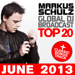 Global DJ Broadcast Top 20 - June 2013 (Including Classic Bonus Track) album