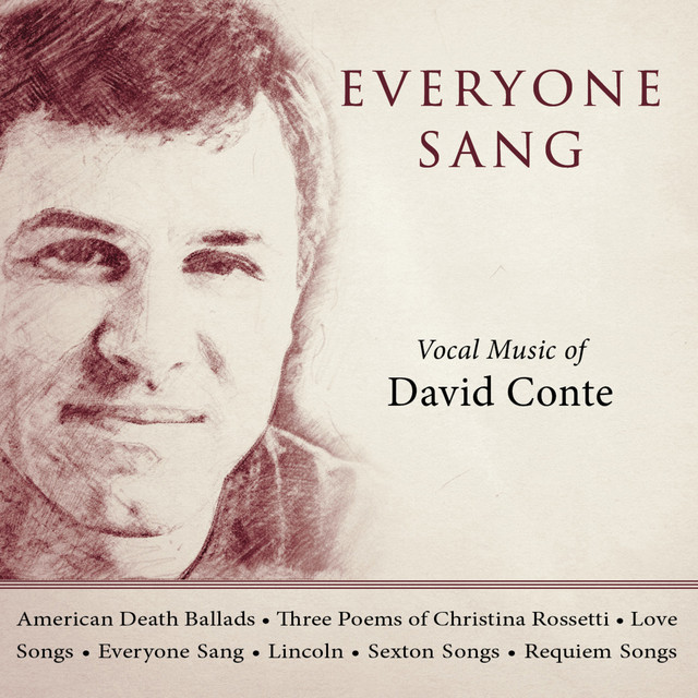 Everyone Sang: Vocal Music of David Conte by David Conte on
