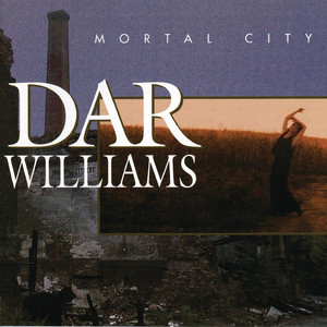 Mortal City - Dar Williams