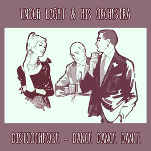 Enoch Light, His Orchestra And I Love Her cover