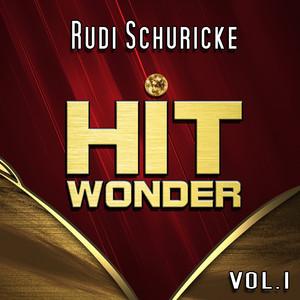 Hit Wonder: Rudi Schuricke, Vol. 1 album