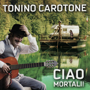 Ciao Mortali! - Tonino Carotone