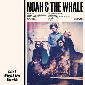 Last Night On Earth - Noah And The Whale