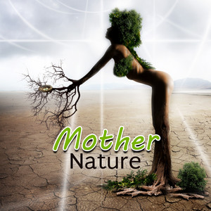 Mother Nature – Soothing Nature Music for Sleeping, Yoga and Relaxation Meditation, Ocean Waves, Bird Calls, Rain Sounds, Crickets, Waterfall Albumcover