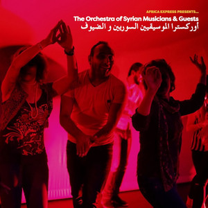 Africa Express Presents… the Orchestra of Syrian Musicians & Guests