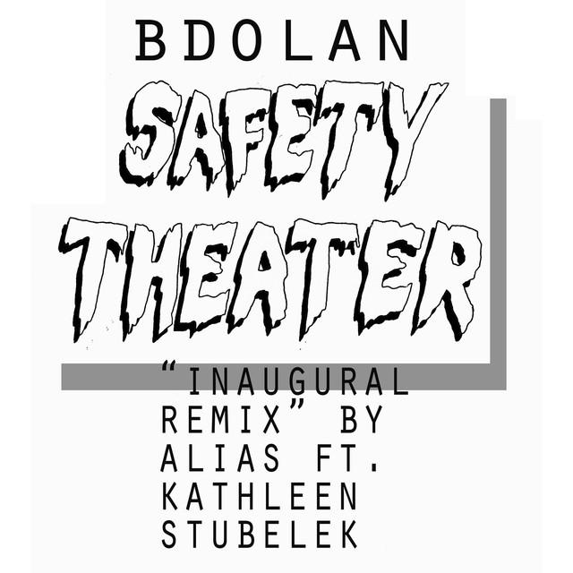 Safety Theater (Inaugural Remix) [feat. Alias & Kathleen Stubelek]