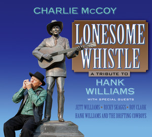 Lonesome Whistle: A Tribute To Hank Williams album