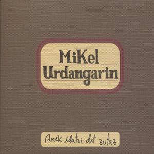 Anek idatzi dit zutaz - Mikel Urdangarin