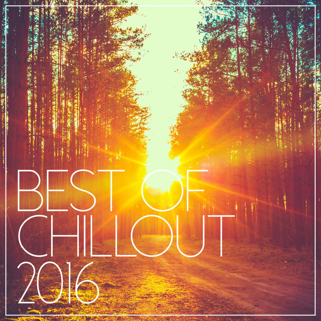 Best Of Chill Out 2016