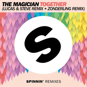 Together (Lucas & Steve Remix + Zonderling Remix)