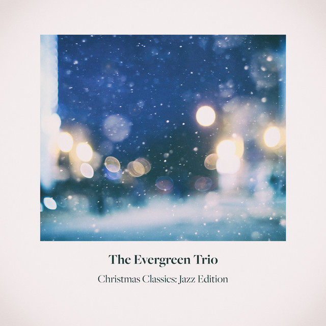 Album cover for Christmas Classics: Jazz Edition by The Evergreen Trio