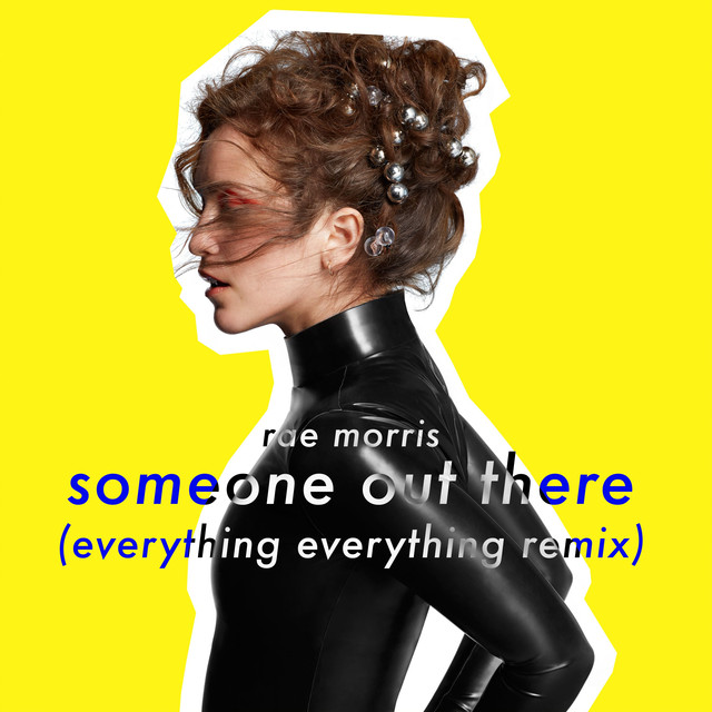 Someone Out There (Everything Everything Remix)