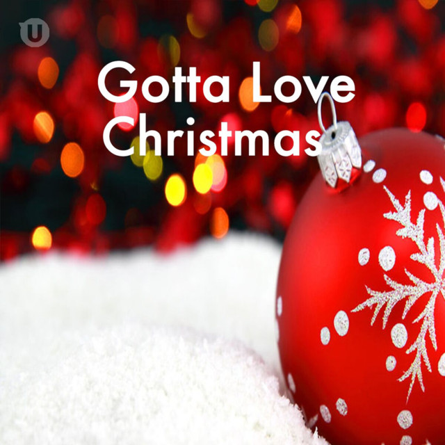 Gotta Love Christmas by Various Artists on Spotify