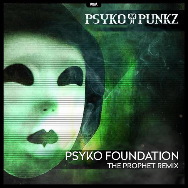 Psyko Foundation (The Prophet Remix)