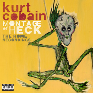 Montage Of Heck: The Home Recordings  - Nirvana