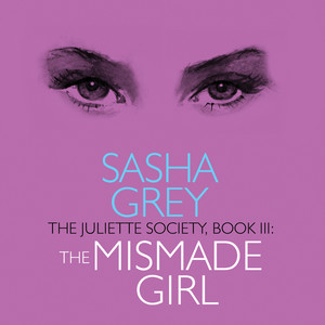 The Mismade Girl - The Juliette Society, Book 3 (Unabridged) Audiobook