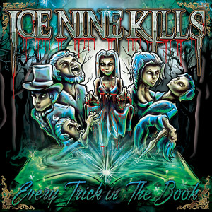 Every Trick In The Book - Ice Nine Kills
